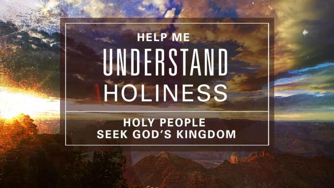 Holy People Seek God's Kingdom