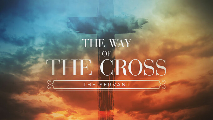The Way of The Cross: The Servant