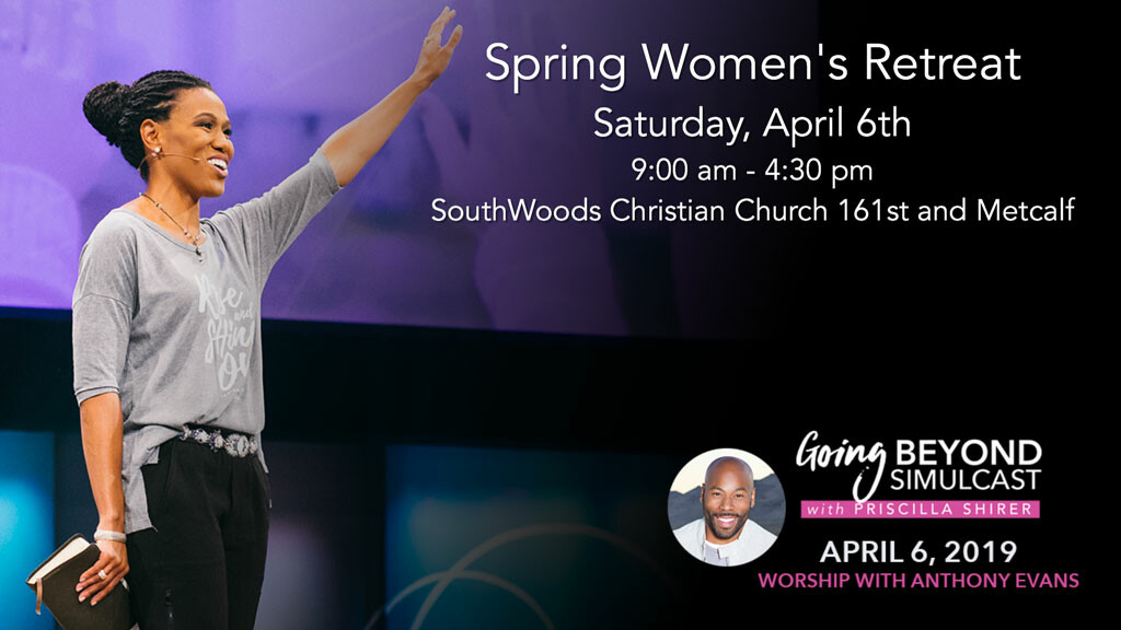 Spring Womens Retreat - Simulcast with Priscilla Shirer