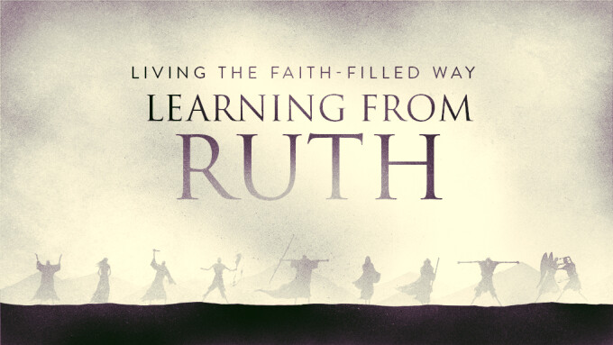 Living The Faith-Filled Way: Learning From Ruth