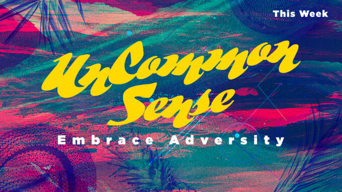 Uncommon Sense: Embrace Adversity