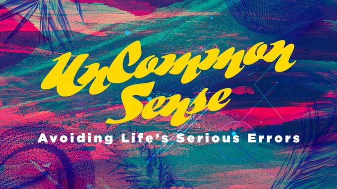 UnCommon Sense: Avoiding Life's Serious Errors