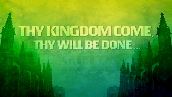 Thy Kingdom Come, Thy Will Be Done... - Evening Session #3